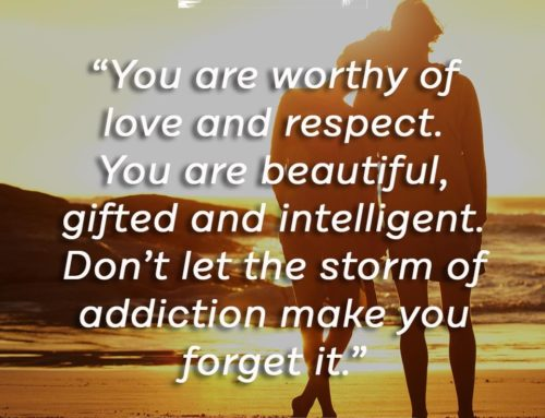 You Are Worthy Of Love And Respect.
